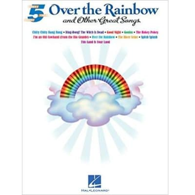 Over the Rainbow and Other Great Songs - Five-Finger Piano