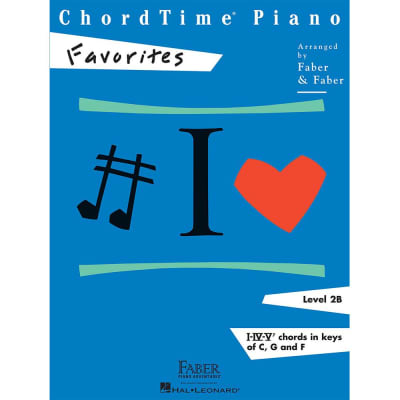 ChordTime Piano: Favorites - Level 2B: I-IV-V Chords in Keys of C, G and F