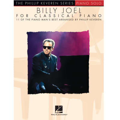 Billy Joel for Classical Piano: 11 of the Piano Man's Best Arranged by Phillip Keveren (Piano Solo)