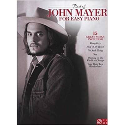 Best of John Mayer for Easy Piano: 15 Great Songs (Easy Piano Songbook)