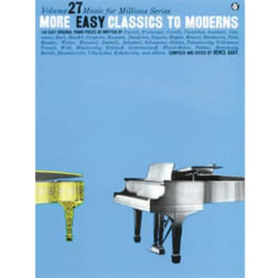 More Easy Classics To Moderns: 148 Pieces (Piano Solo) (Music for Millions)