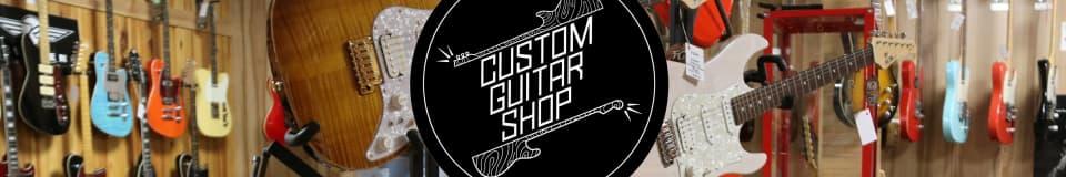 CUSTOM GUITAR SHOP