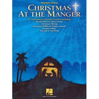Christmas at the Manger: 13 Contemporary Christian Favorites (Big-Note Piano)