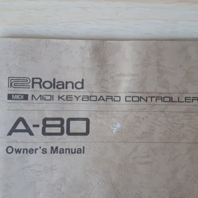 Roland A-80 Midi Keyboard Controller Owners Manual  1989