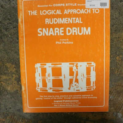 """""""The   Logical Approach to Rudimental Snare Drum:For Corps Style"""" by Phil Perkins"""