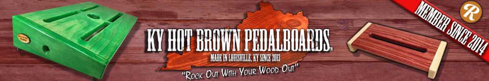 Kentucky Hot Brown Pedalboards