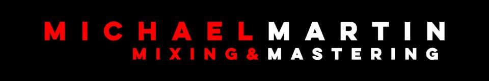 Michael Martin Mixing and Mastering