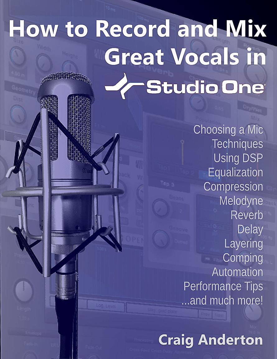 Craig Anderton How to Record and Mix Great Vocals in Studio One