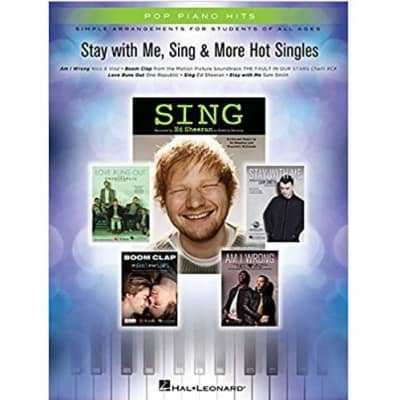 Stay with Me, Sing & More Hot Singles: Simple Arrangements for Students of All Ages - Pop Piano Hits