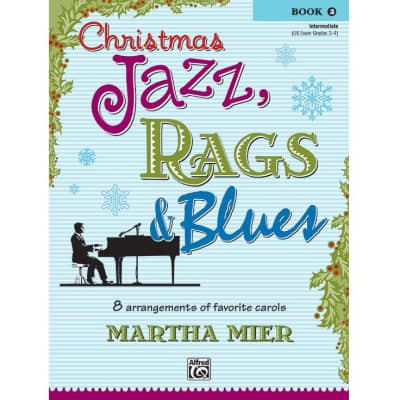 Christmas Jazz, Rags & Blues: 8 Piano Arrangements of Favorite Carols - Book 2