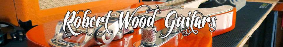 Robert Wood Guitars