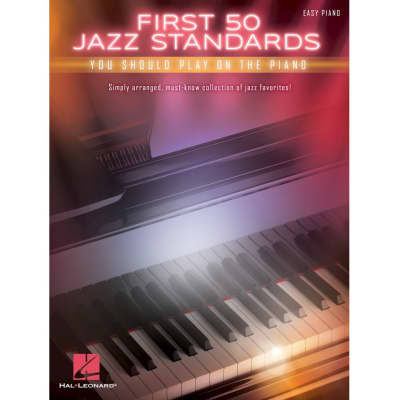 First 50 Jazz Standards You Should Play on the Piano (Easy Piano)