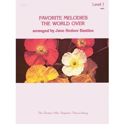 Favorite Melodies the World Over arranged by Jane Smisor Bastien - Level 1