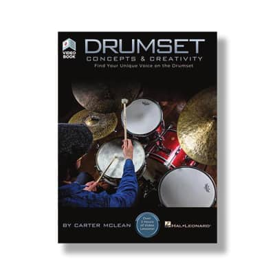 Drumset Concepts & Creativity Drum Book by Carter McLean