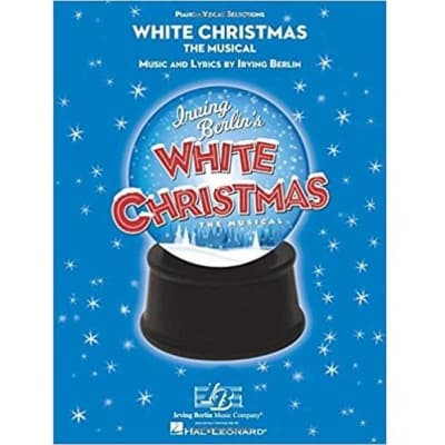White Christmas: The Musical (Piano/Vocal Selections)