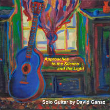 """""""Approaches to the Silence and the Light,"""" Solo Guitar CD by David Gansz image"""