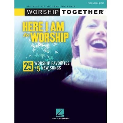 Here I Am to Worship: 25 Worship Favorites + 5 New Songs (Piano/Vocal/Guitar Songbook)