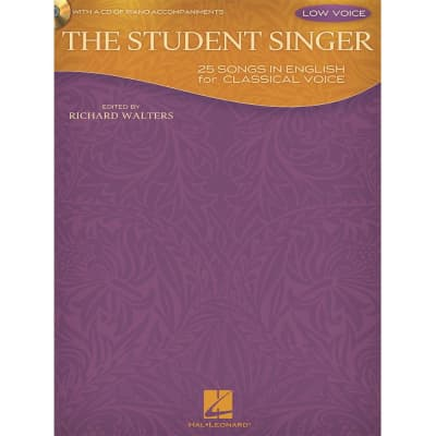 The Student Singer: 25 Songs in English for Classical Voice – Low Voice Edition (w/ CD)