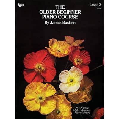 The Older Beginner Piano Course by James Bastien - Level 2