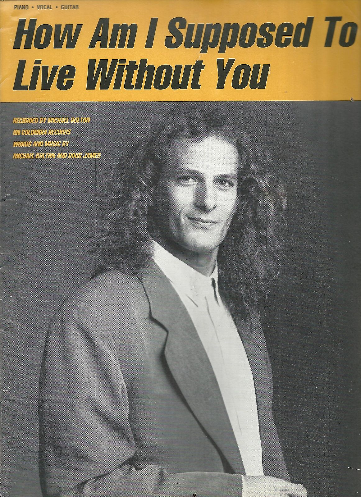 Michael Bolton-How Am I Supposed to Live Without You Sheet Music  (Piano-Vocal-Guitar), 1983