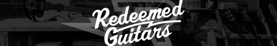 Redeemed Guitars