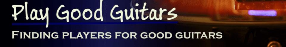 Play Good Guitars