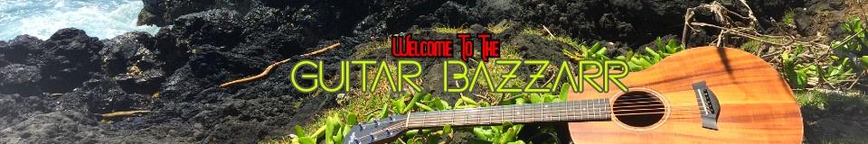 The Guitar Bazzarr
