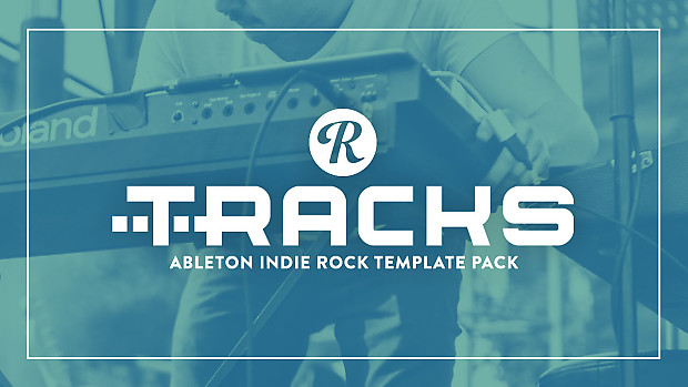 Reverb TRACKS Ableton Indie Rock Template Pack