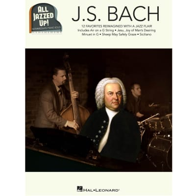 J. S. Bach: 12 Favorites Reimagined with a Jazz Flair (Intermediate Piano Solo)