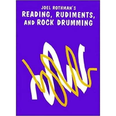 Joel Rothman's Reading, Rudiments, and Rock Drumming [USED]