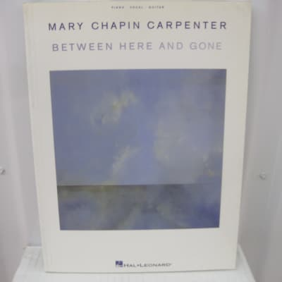 Mary Chapin Carpenter Between Here and Gone Piano Vocal Guitar Music Song Book