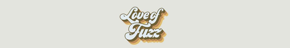 Love of Fuzz