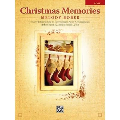 Christmas Memories: 8 Early Intermediate to Intermediate Piano Arrangements of the Season's Most Nostalgic Carols (Book 1)