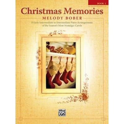 Christmas Memories: 8 Early Intermediate to Intermediate Piano Arrangements of the Season's Most Nostalgic Carols (Book 1)