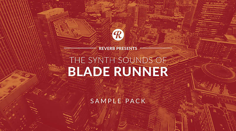 The Synth Sounds of Blade Runner Sample Pack