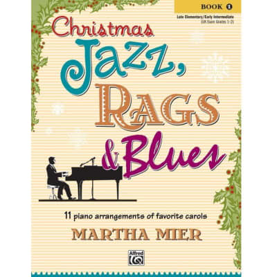 Christmas Jazz, Rags & Blues: 11 Piano Arrangements of Favorite Carols - Book 1