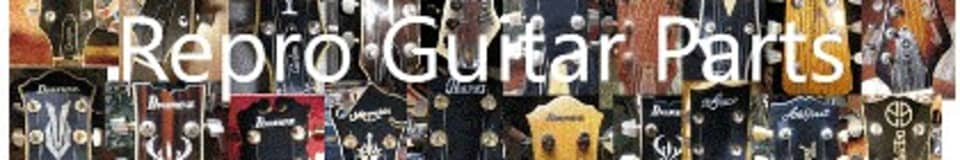 Repro Guitar Parts
