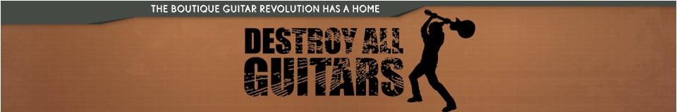 Destroy All Guitars