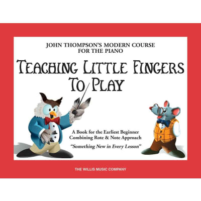 Teaching Little Fingers to Play: A Book for the Earliest Beginner
