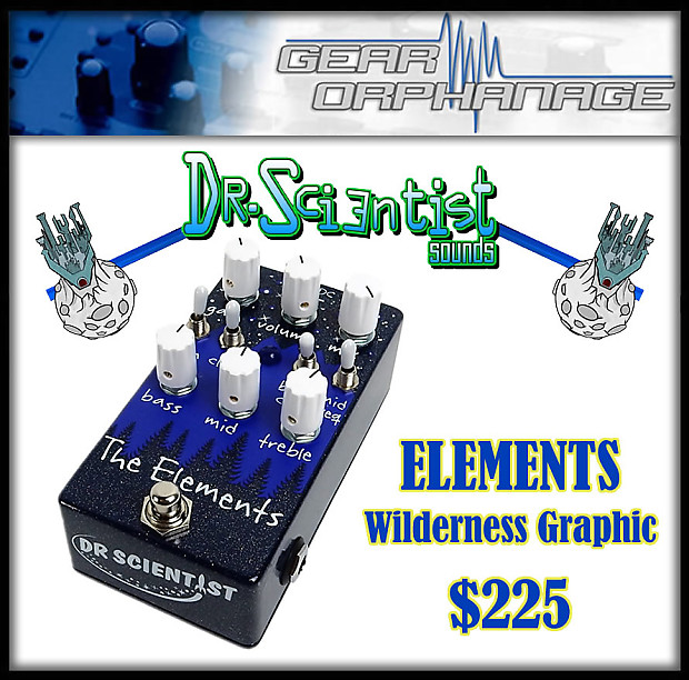 Dr  Scientist The Elements Pedal NEW AUTHORIZED DEALERS! Wilderness!