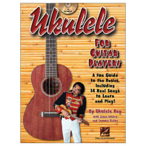 Hal Leonard Ukulele for Guitar Players: A Fun Guide to the Basics, Including 14 Real Songs to Learn and Play!