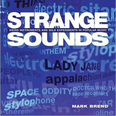 Strange Sounds (Offbeat Instruments and Sonic Experiments in Pop) W/CD