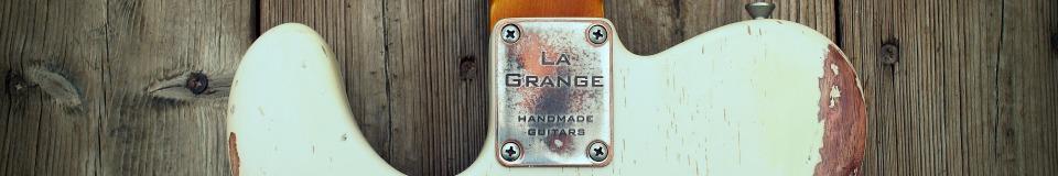 La Grange Handmade Custom guitars