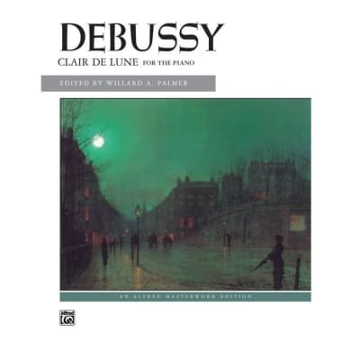 Debussy: Clair de Lune for the Piano (An Alfred Masterwork Edition)