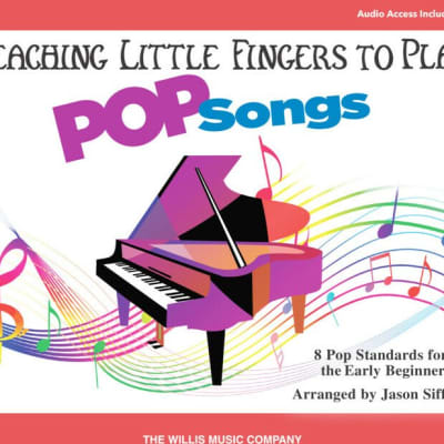 Teaching Little Fingers To Play Pop Songs: Early to Later Elementary Level