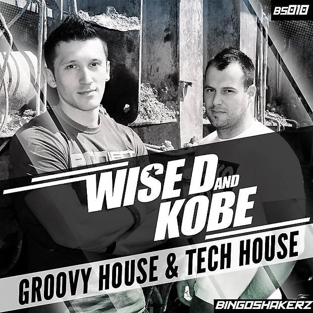Bingoshakerz Wise D & Kobe:Groovy House & Tech House