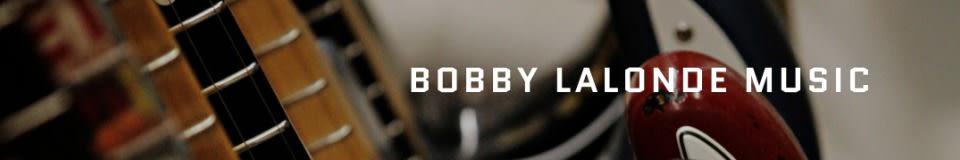 Bobby Lalonde Music