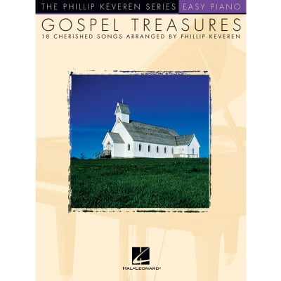 Gospel Treasures: 18 Cherished Songs Arranged by Phillip Keveren (Easy Piano)