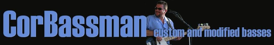 CorBassman's Custom & Modified Basses