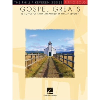 Gospel Greats: 15 Songs of Faith Arranged by Phillip Keveren (Piano Solo)